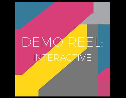 DEMO REEL: INTERACTIVE